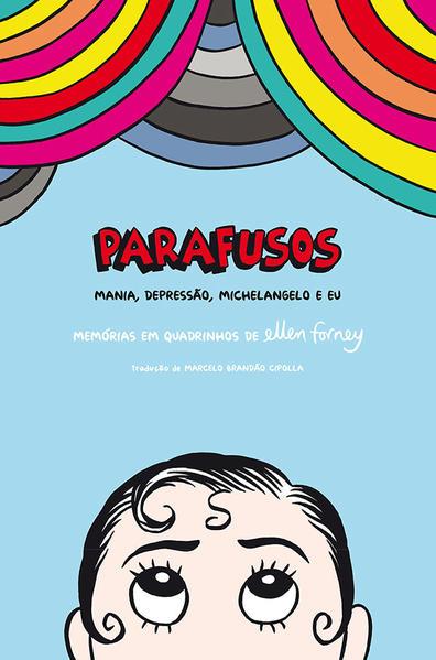 PARAFUSOS - MANIA, DEPRESSAO, MICHELANGELO E EU, livro de ELLEN FORNEY