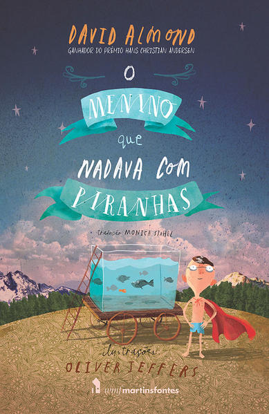 O menino que nadava com piranhas, livro de Almond, David