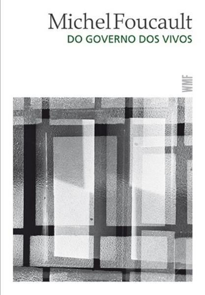 Do governo dos vivos, livro de Michel Foucault