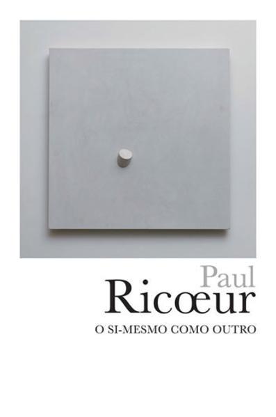 O SI-MESMO COMO OUTRO, livro de Paul Ricoeur