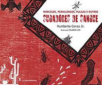 SUGADORES DE SANGUE - MORCEGOS, PERNILONGOS, PULGAS E OUTROS, livro de Humberto Conzo Junior
