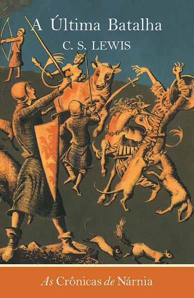 Crônicas de Nárnia, As: A Última Batalha, livro de C. S. Lewis