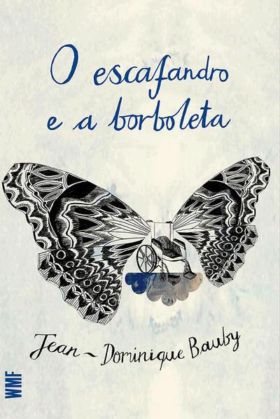 O ESCAFANDRO E A BORBOLETA, livro de BAUBY, JEAN-DOMINIQUE