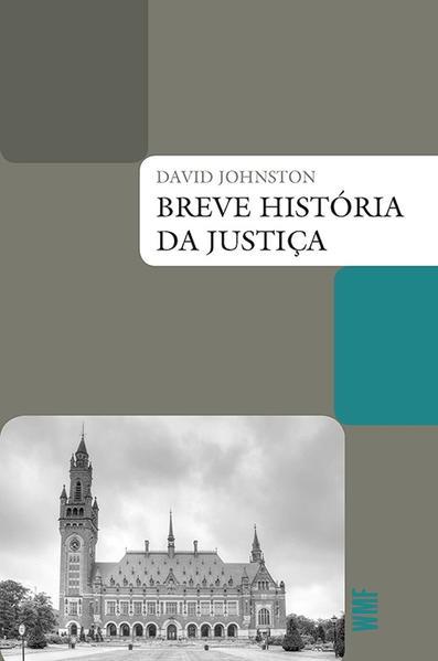 Breve história da justiça, livro de Johnston, David