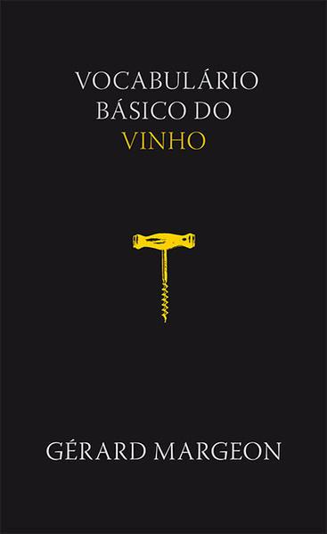 Vocabulário básico do vinho, livro de Gérard Margeon