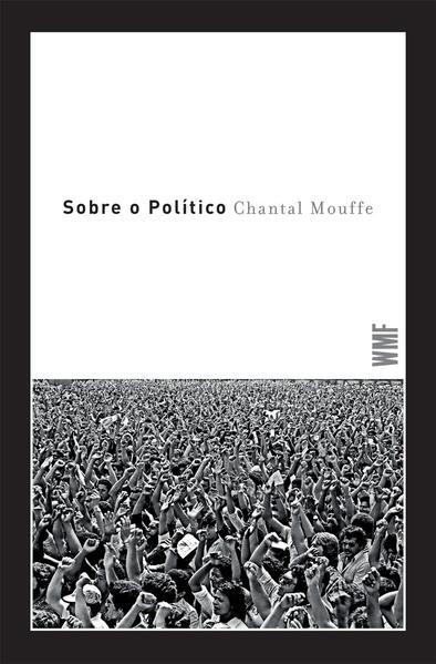 Sobre o político, livro de Chantal Mouffe