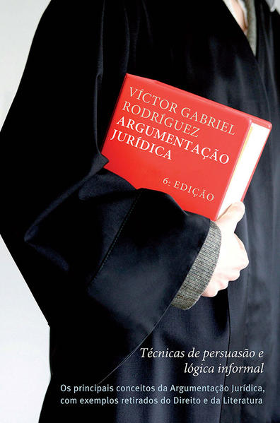 Argumentação jurídica - Técnicas de Persuasão e Lógica Informal, livro de Víctor Gabriel Rodríguez