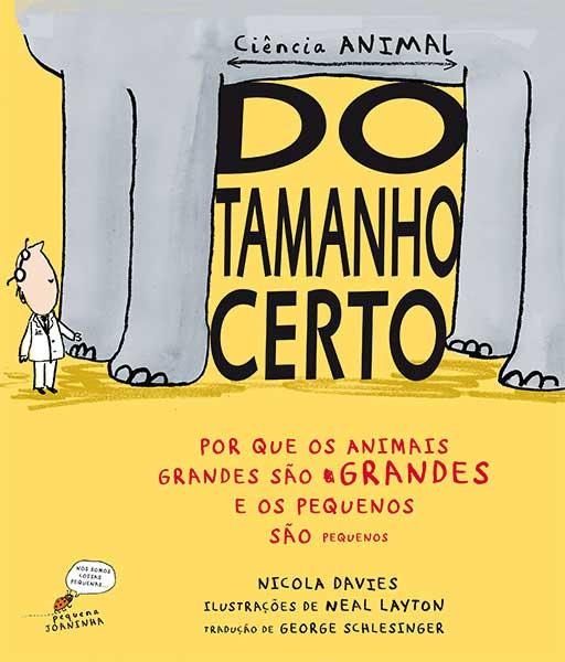 Do tamanho certo - Por que os animais grandes são grandes e os pequenos são pequenos, livro de Nicola Davies