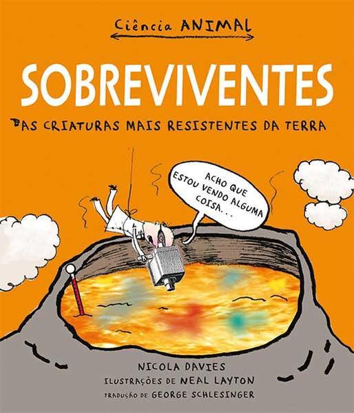 Sobreviventes - As criaturas mais resistentes da terra, livro de Nicola Davies