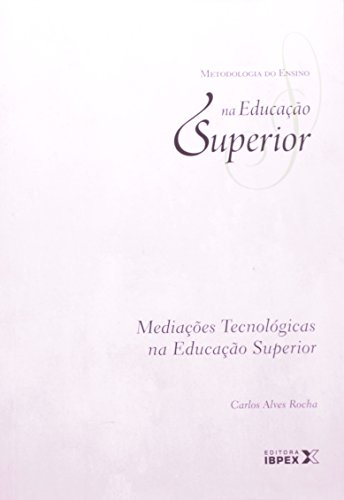 Mediações Tecnológicas na Educação Superior, livro de Carlos Alves Rocha