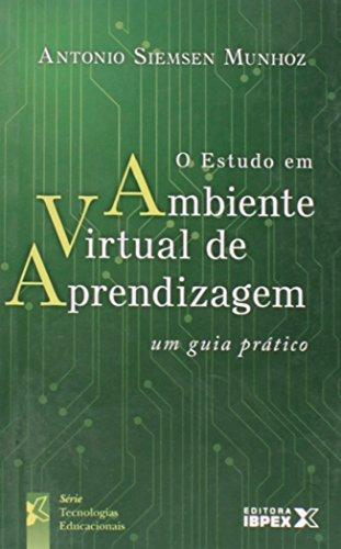 O Estudo Em Ambiente Virtual De Aprendizagem, livro de Antonio Siemsen Munhoz
