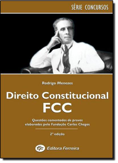 DIREITO CONSTITUCIONAL - PROVAS COMENTADAS DA FCC, livro de Adélia Bezerra de Menezes