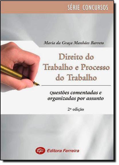 DIREITO DO TRABALHO E PROCESSO DO TRABALHO - QUESTOES COMENTADAS, livro de Antonio Barreto
