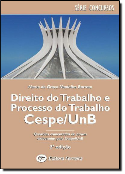 DIREITO DO TRABALHO E PROCESSO DO TRABALHO CESPE/UNB - COL. CESPE, livro de Antonio Barreto