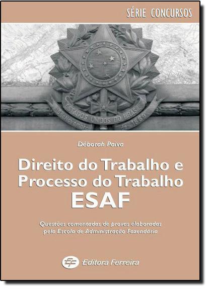 Direito do Trabalho e Processo do Trabalho Esaf, livro de Renato Kaufmannn