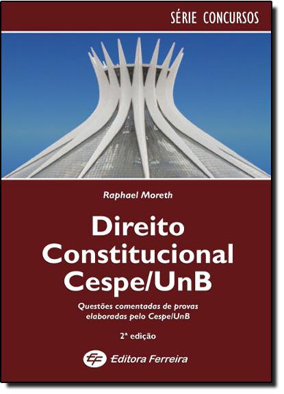 Direito Constitucional Cespe / UnB - Série Compacta, livro de Raphael Moreth