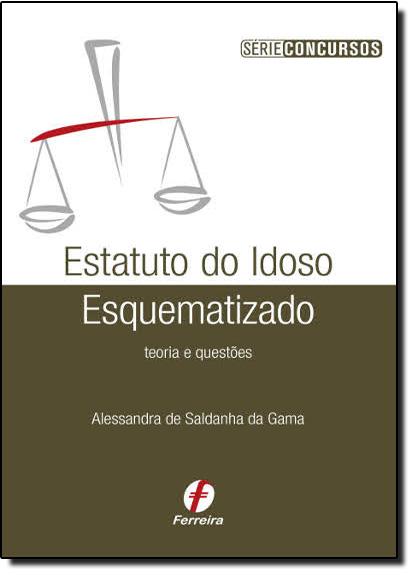 Estatuto do Idoso Esquematizado, livro de Alessandra de Saldanha da Gama
