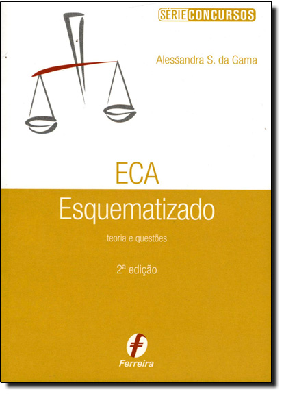 ECA: Estatuto da Criança e do Adolescente Esquematizado, livro de Alessandra de Saldanha da Gama