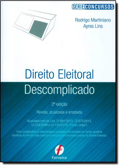 Direito Eleitoral Descomplicado, livro de Rodrigo Martiniano Ayres Lins