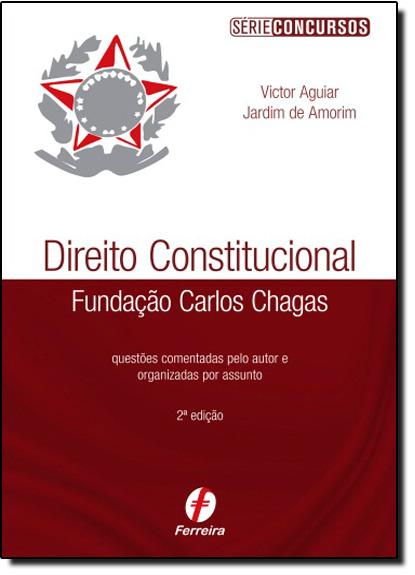 Direito Constitucional: Fundação Carlos Chagas, livro de Victor Aguiar Jardim de Amorim