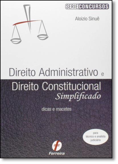 Direito Administrativo e Direito Constitucional Simplificado, livro de Aloizio Sinuê