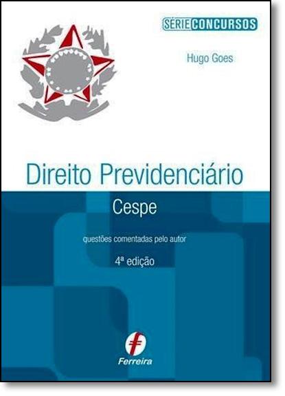 Direito Previdenciário: Cespe - Série Concursos, livro de Hugo Goes