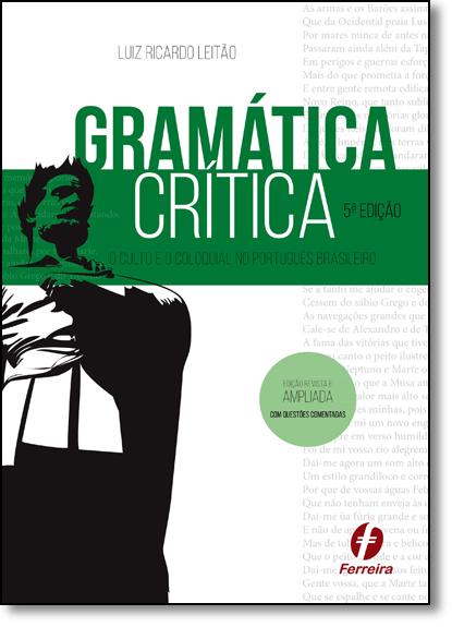 Gramática Crítica: O Culto e o Coloquial no Português Brasileiro, livro de Luiz Ricardo Leitão