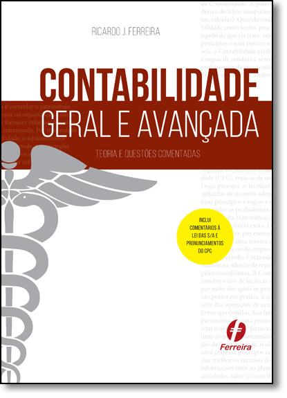 Contabilidade Geral e Avançada, livro de Ricardo J. Ferreira