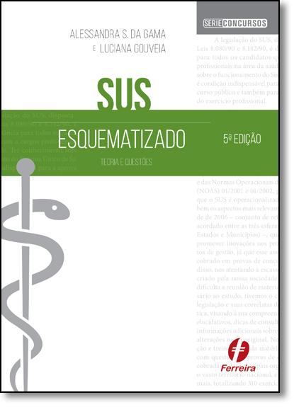 Sus Esquematizado: Teoria e Questões, livro de Alessandra S. da Gama