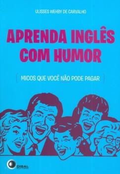 Aprenda inglês com humor - Micos que você não pode pagar, livro de Ulisses Wehby de Carvalho