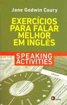 Exercícios para falar melhor em inglês - Speaking activities, livro de Jane Godwin Coury