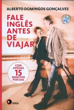 Fale inglês antes de viajar - Com apenas 15 minutos por dia, livro de Alberto Domingos Gonçalves