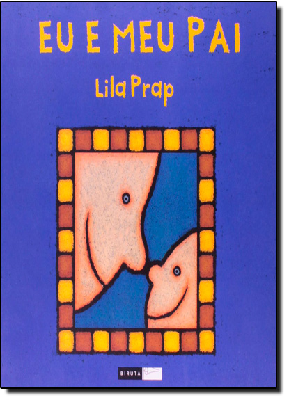 Eu e Meu Pai, livro de Lila Prap