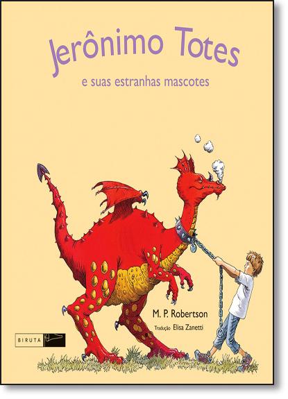 Jerônimo Totes: E Suas Estranhas Mascotes, livro de M. P. Robertson