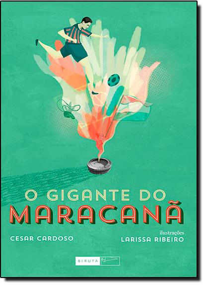Gigante do Maracanã, O, livro de Cesar Cardoso