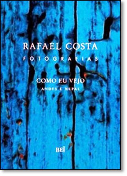 Como eu Vejo: Andes e Nepal, livro de Rafael Costa