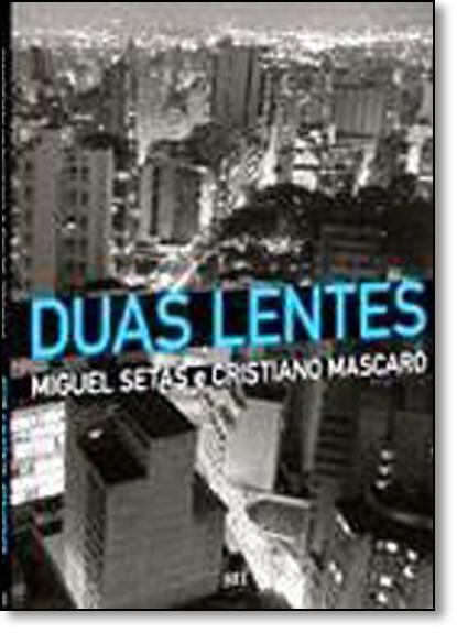 Duas Lentes, livro de Miguel Setas