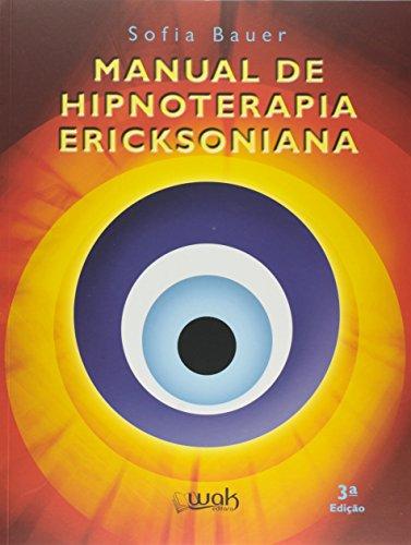Manual de Hipnoterapia Ericksoniana, livro de Sofia M. F. Bauer