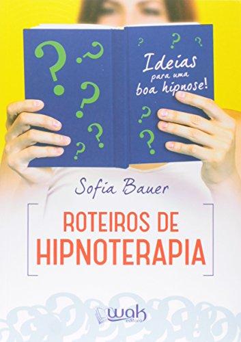 Roteiros de Hipnoterapia, livro de Bauer Sofia