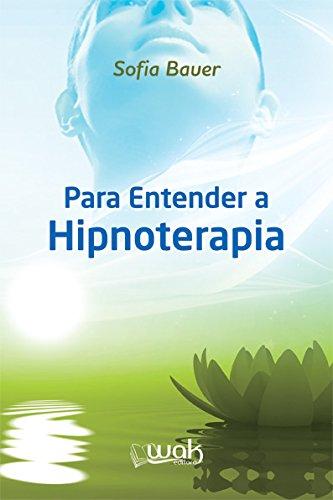 Para Entender a Hipnoterapia, livro de Sofia Bauer