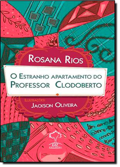 Estranho Apartamento do Professor Clodoberto, O, livro de Rosana Rios