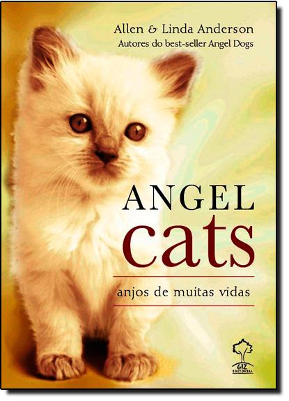 Angel Cats: Anjos de Muitas Vidas, livro de Allen e Linda Anderson