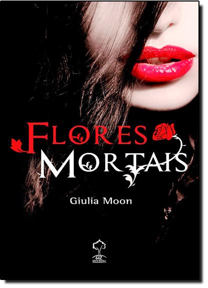 Flores Mortais, livro de Giulia Moon