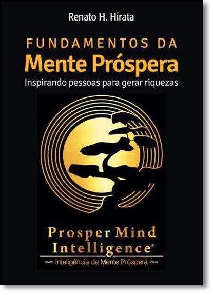 Fundamentos da Mente Próspera: Um Método Para o Jogo da Vida, livro de Renato H. Hirata