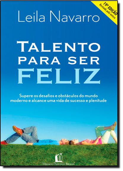 Talento Para Ser Feliz, livro de Leila Navarro