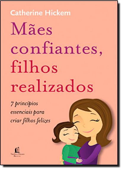 Mães Confiantes, Filhos Realizados, livro de Catherine Hickem