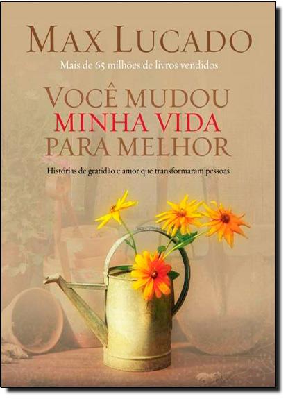 Você Mudou Minha Vida para Melhor, livro de Max Lucado