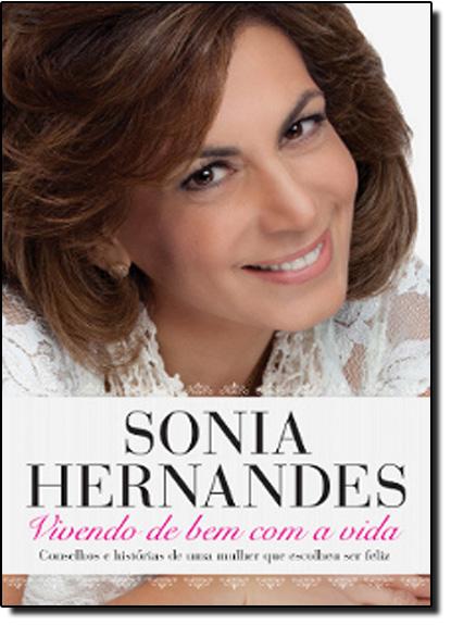 Vivendo de Bem Com a Vida, livro de Sonia Hernandes