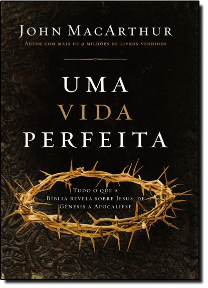 Vida Perfeita, Uma, livro de John MacArthur