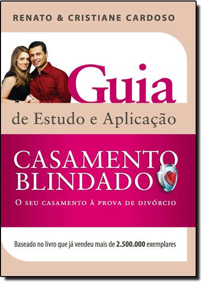 Casamento Blindado: Guia de Estudo e Aplicação, livro de Renato Cardoso